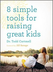 Book Praise: 8 Simple Tools for Raising Great Kids by Dr. Todd Cartmell